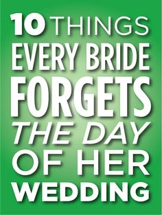 10 Things Every Bride Forgets