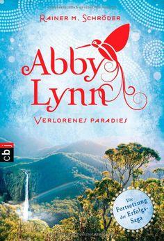 Abby Lynn - Verlorenes Paradies: Band 5 Die Abby-Lynn-Serie, Band 5: Amazon.de: Rainer M. Schröder: Bücher