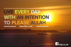 Live Every Day with at Intention to Please Allah
