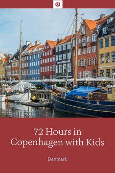 72 Hours in Copenhagen with Kids