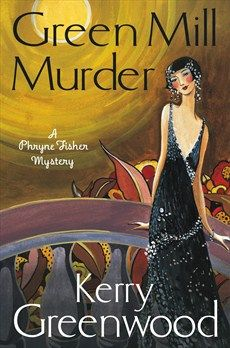 Season 1, Episode 3 - Miss Fisher's Mysteries - The Green Mill Murder by Kerry Greenwood
