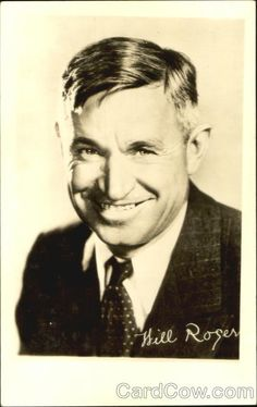 "WILLIAM PENN ADAIR ""WILL"" ROGERS 11-04-1879 til 08-15-1935 (55) COMEDIC ACTOR, COLUMNIST & RADIO PERSONALITY."