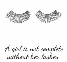 """A girl is not complete without her lashes."" www.eyecandysunless.com"