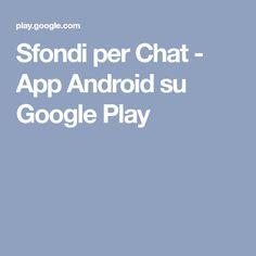 Sfondi per Chat - App Android su Google Play
