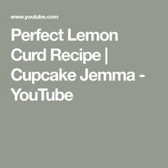 Great recipe but missing something. Cinnamon or mint maybe? Lemon Curd Cupcakes, Lemon Curd Recipe, Butter Recipe, Cupcake Jemma, Food Tech, Cupcake Recipes, Great Recipes, Desserts, Youtube