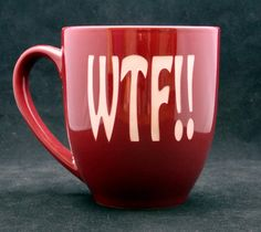 WTF 16oz Bistro Style Etched Coffee Mug by CyberGlassware on Etsy, $10.00