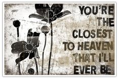 Music Lyric Art Print  Youre The Closest To Heaven by suzannaanna, $35.00