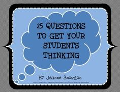 Get your students to really start thinking. I have created a power point of 25 questions, using the revised Bloom's Taxonomy as a guide, to get students to think beyond their comfort level. Great for writing prompts, journal entries, group discussions, etc.