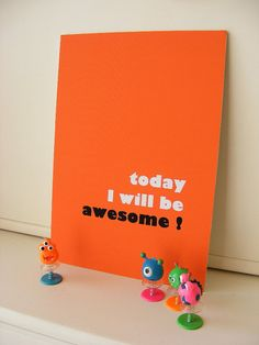 today I will be awesome A4 Print Orange by susanatdandeliondays, £6.99