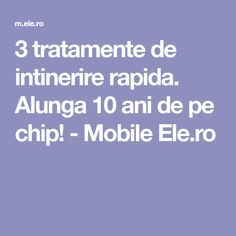 3 tratamente de intinerire rapida. Alunga 10 ani de pe chip! - Mobile Ele.ro Daily Eye Makeup, Pavlova, Skin Treatments, Alter, Anti Aging, Beauty Hacks, Hair Beauty, Personal Care, Metabolism