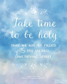 """""""If we would be holy, we must learn to sit at the feet of the Holy One of Israel and give time to holiness."""" http://facebook.com/173301249409767 From #SisterMcConkie's inspiring March 2017 #LDSconf http://facebook.com/223271487682878 message #ShareGoodness"""