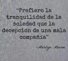 """""""Prefiero la tranquilidad de la soledad, que la decepción de una mala compañía """". #frases"""