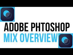 iOS Application Adobe Photoshop Mix Overview and Walkthrough - YouTube