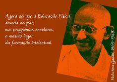 File:Agora sei que a educação física deveria ocupar, nos programas escolares, o mesmo lugar da formação intelectual. Mahatma Gandhi, 1869-1948 -pt.svg