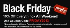 BOOKMARK THIS BLACK FRIDAY SALE!!! 10% off everything!!! Use code FRIDAY2013 If you have been thinking about joining now is the time-New Ambassador welcome packs discounted automatically so no coupon needed!! Need any help or questions shoot me an email P.Edwards.Plexus@gmail.com. To order to join click below! http://pmedwards.myplexusproducts.com