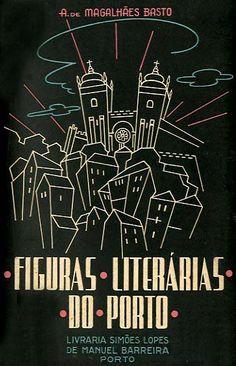 FIGURAS LITERARIAS DO PORTO - BASTO (A. de Magalhaes)