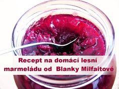 Blanka Milfaitová: recept na domácí lesní marmeládu - YouTube