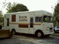 The bookmobile always came to my Granny's.