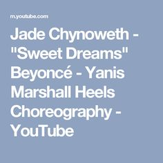 "Jade Chynoweth - ""Sweet Dreams"" Beyoncé - Yanis Marshall Heels Choreography - YouTube"