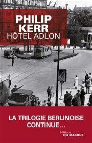 Hôtel Adlon - Philip Kerr