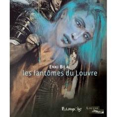 Les fantômes du Louvre: Amazon.fr: Enki Bilal: Livres