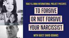 Tracy & Anna International Project - Guest David DeMars. In 2019 Tracy Malone and Anna Koss set out to create a show that will bridge the gap of narcissistic abuse education around the world.  Today we interview David DeMars and our topic is forgiveness.