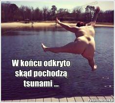 W końcu odkryto skąd pochodzą tsunami - śmieszne obrazki i fotki na Podpiszobrazek.pl