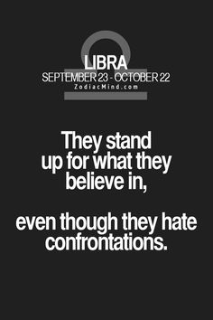 LIbra: They stand up for what they believe in, even though they hate confrontations. Libra Scorpio Cusp, Libra Zodiac Facts, Libra Sign, Libra Traits, Libra Quotes, Libra Horoscope, Zodiac Mind, Libra Astrology, Aquarius