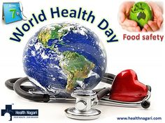 ‪#‎World‬ ‪#‎Health‬ Day 2015: ‪#‎Food‬ ‪#‎safety‬