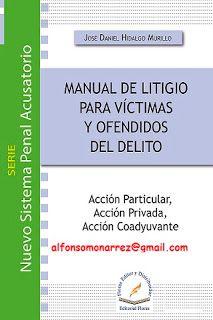 LIBROS EN DERECHO: MANUAL DE LITIGIO PARA VICTIMAS Y OFENDIDOS DEL DE...