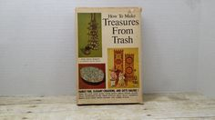 How to Make Treasures from Trash, 1972, Artis Aleene Eckstein, Alice Shannon, vintage craft book, upscycle by RandomGoodsBookRoom on Etsy