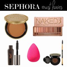 Sephora must haves. I have the beauty blender and the benefit they're real mascara. Now all I need I are the rest of these makeup products. Lol
