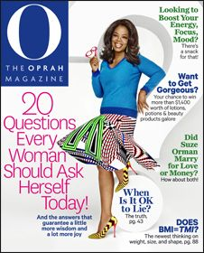 O, The Oprah Magazine. If you haven't read through her magazine, you are missing an opportunity for inspiration!
