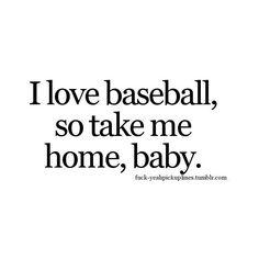 it is baseball season,Jeremy Chessy Pick Up Lines, Cringy Pick Up Lines, Stupid Pick Up Lines, Cute Pickup Lines, Pick Up Line Jokes, Romantic Pick Up Lines, Pick Up Lines Cheesy, Baseball Pick Up Lines, Kinky Quotes
