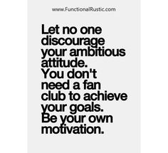 Let no one discourage your ambitious attitude. You don't need a fan club to.... www.FunctionalRustic.com #functionalrustic #quote #quoteoftheday #motivation #inspiration #quotes #diy #homestead #rustic #pallet #pallets #rustic #handmade #craft #affirmation #michigan #puremichigan #repurpose #recycle #crafts #country #sobriety #strongwoman #inspirational  #quotations #success #goals #inspirationalquotes #quotations #strongwomenquotes #recovery #sober #sobriety