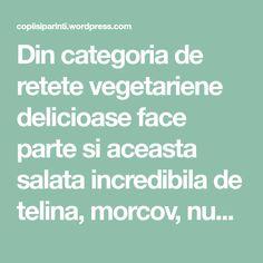 Din categoria de retete vegetariene delicioase face parte si aceasta salata incredibila de telina, morcov, nuci, busuioc si cuisoare. Pur si simplu va convinge ca viata poate merge de minune si atunci cand mananci vegan, vegetarian sau de post. De cele mai multe ori, cand cineva pomeneste de retete vegane sau vegetariene, oamenii se duc… Salads