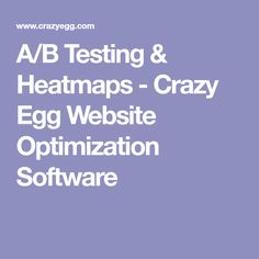 A/B Testing & Heatmaps - Crazy Egg Website Optimization Software