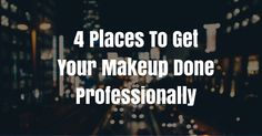 Want someone else to do your makeup for your big night? Try these 4 places http://www.notanothercovergirl.com/where-to-get-your-makeup-done-professionally/