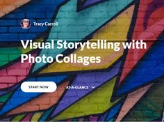 Visual Storytelling with Photo Collages #27   Instructional Design by Tracy Carroll