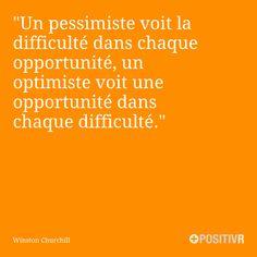 """""""Un pessimiste voit la difficulté dans chaque opportunité, un optimiste voit une opportunité dans chaque difficulté."""" Winston Churchill #difficulté #opportunité #optimisme #motivation #citation #citations #france #quote #followme"""