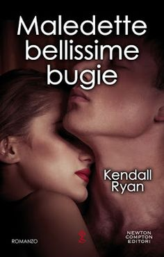 Romance and Fantasy for Cosmopolitan Girls: MALEDETTE BELLISSIME BUGIE di Kendall Ryan