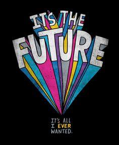It's the Future