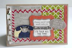 Laugh Card by Carole Maurin using Jillibean Soup's Neopolitan Bean Bisque Patterned Papers and Pea Pod Parts (via the Jillibean Soup blog).
