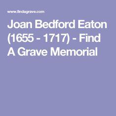 Joan Bedford Eaton (1655 - 1717) - Find A Grave Memorial