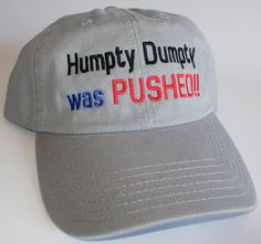 Custom embroidered hats / caps, Humpty Dumpty was PUSHED!! by CreativeSenseCom on Etsy