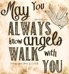 May you always know angels walk with you. ~ Princess Sassy Pants & Co Holy Mary, I Believe In Angels, Sassy Pants, Angels Among Us, Real Angels, Guardian Angels, Guardian Angel Quotes, Love You, My Love