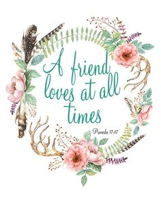 Bible Scripture Verse Print A Friend Loves At All Times Proverbs Floral Wreath Print Motivational Quote Print Christian Wall Art Decor Bible Verses Quotes, Bible Scriptures, Friendship Bible Verses, Proverbs Verses, Healing Scriptures, Healing Quotes, Bible Art, Bible Quotes For Teens, Floral Wreath Watercolor