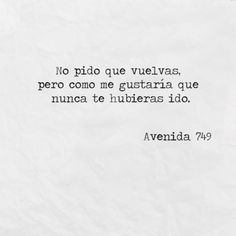 Image about love in Avenida 749 by Avenida 749 Frases Bts, Frases Love, Sad Quotes, Love Quotes, Sad Love, Love You, Quotes En Espanol, Pretty Quotes, Love Phrases