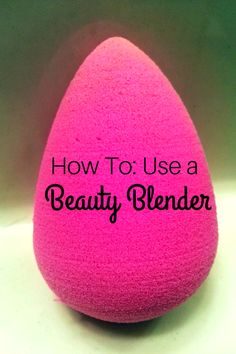 How to Use this big bright pink egg known as the beauty blender. It makes makeup go on absolutely flawlessly.