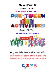 Come and join us for some STEAM or themed activities every 3rd Monday of each month, focusing on patrons between the ages of 5 and 7. Caretakers must be present with their children during the activities.  This Month's Theme: Math & Science!  Join us in for an event filled with a variety of fun math and science activities!  The Idaho Commission for Libraries will provide FREE books for families to take home!